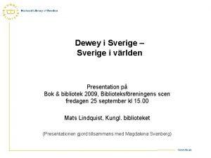 Dewey i Sverige Sverige i vrlden Presentation p