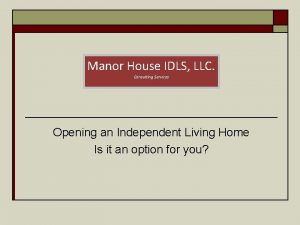 Manor House IDLS LLC Consulting Services Opening an