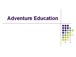 Adventure Education Definition Adventure Ed l Actively engaging