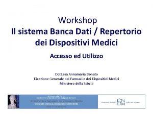 Workshop Il sistema Banca Dati Repertorio dei Dispositivi