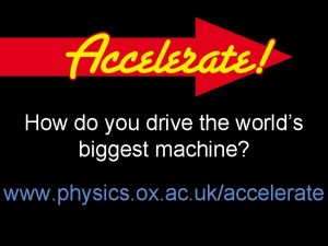 How do you drive the worlds biggest machine