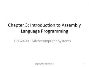 Chapter 3 Introduction to Assembly Language Programming CEG