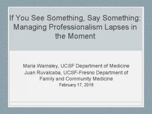 If You See Something Say Something Managing Professionalism