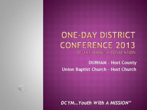 DURHAM Host County Union Baptist Church Host Church