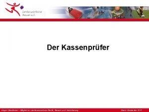 Der Kassenprfer Edgar Oberlnder Mitglied im Landesausschuss Recht
