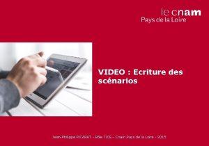 VIDEO Ecriture des scnarios JeanPhilippe PICARAT Ple TICE