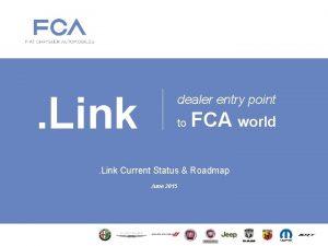Link dealer entry point to FCA world Link