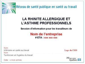 LA RHINITE ALLERGIQUE ET LASTHME PROFESSIONNELS Session dinformation