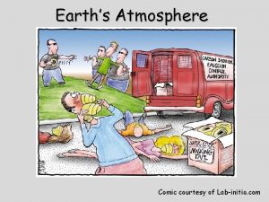 Earths Atmosphere Comic courtesy of Labinitio com s