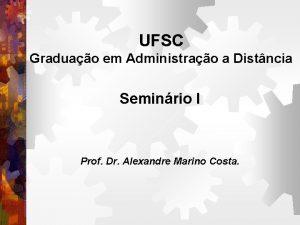 UFSC Graduao em Administrao a Distncia Seminrio I