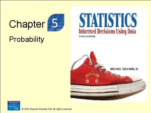 3 Chapter 5 Probability 2010 Pearson Prentice Hall