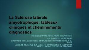 La Sclrose latrale amyotrophique tableaux cliniques et cheminements