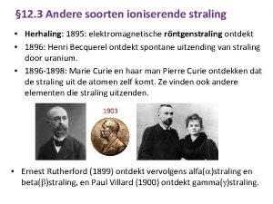 12 3 Andere soorten ioniserende straling Herhaling 1895