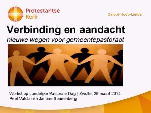 Verbinding en aandacht nieuwe wegen voor gemeentepastoraat Workshop