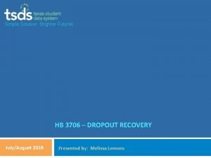 Simple Solution Brighter Futures HB 3706 DROPOUT RECOVERY