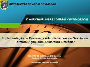 GRUPAMENTO DE APOIO DO GALEO 1 WORKSHOP SOBRE