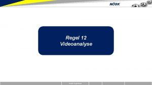 NSK Regel 12 Videoanalyse Erstellt Regelreferat NSK Schwerpunkte