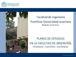 Facultad de Ingeniera Pontificia Universidad Javeriana Bogot Colombia