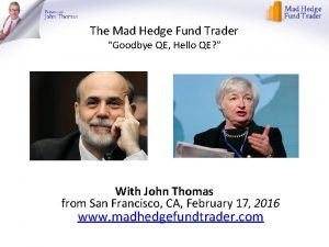 The Mad Hedge Fund Trader Goodbye QE Hello