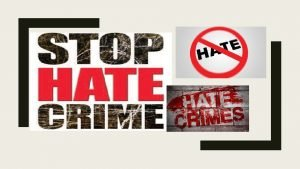 HATE CRIME A hate crime is a crime