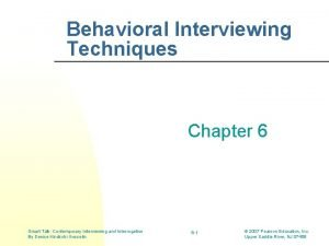 Behavioral Interviewing Techniques Chapter 6 Smart Talk Contemporary