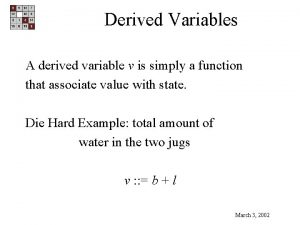 Derived Variables A derived variable v is simply