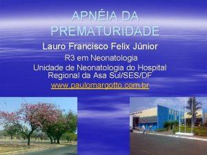 APNIA DA PREMATURIDADE Lauro Francisco Felix Jnior R