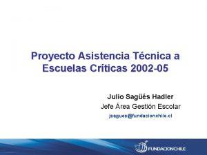 Proyecto Asistencia Tcnica a Escuelas Crticas 2002 05