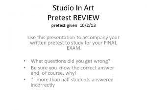Studio In Art Pretest REVIEW pretest given 10213