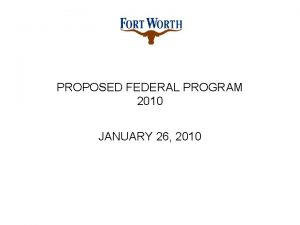 PROPOSED FEDERAL PROGRAM 2010 JANUARY 26 2010 PROCESS