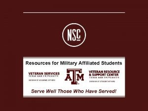 Resources for Military Affiliated Students TEXAS AM UNIVERSITY