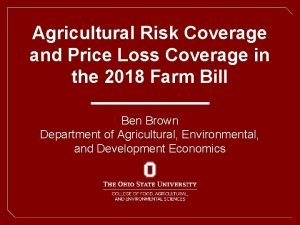 Agricultural Risk Coverage and Price Loss Coverage in