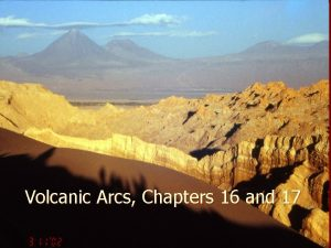 Volcanic Arcs Chapters 16 and 17 Oceanocean convergence