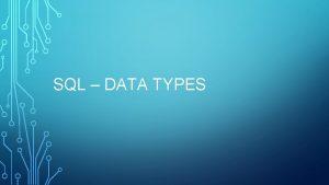 SQL DATA TYPES IN SQLITE IS 1 THE