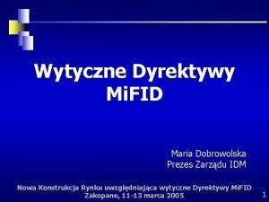 Wytyczne Dyrektywy Mi FID Maria Dobrowolska Prezes Zarzdu