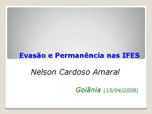 Evaso e Permanncia nas IFES Nelson Cardoso Amaral