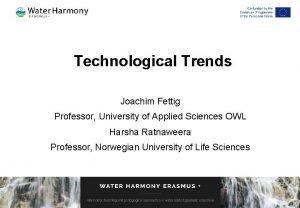 Technological Trends Joachim Fettig Professor University of Applied