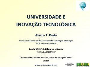 UNIVERSIDADE E INOVAO TECNOLGICA Alvaro T Prata Secretrio