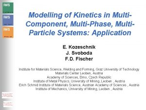 Modelling of Kinetics in Multi Component MultiPhase Multi