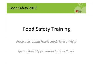 Food Safety 2017 Food Safety Training Presenters Laura