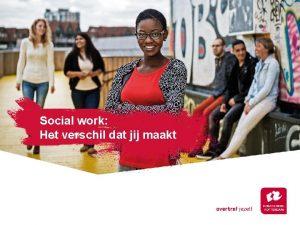 Social work Het verschil dat jij maakt Ben