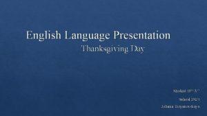 English Language Presentation Thanksgiving Day Student 10A School