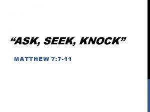ASK SEEK KNOCK MATTHEW 7 7 11 MATTHEW