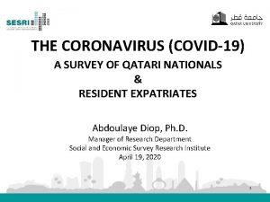 THE CORONAVIRUS COVID19 A SURVEY OF QATARI NATIONALS