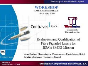 Workshop Laser diodes in Space WORKSHOP LASER DIODES