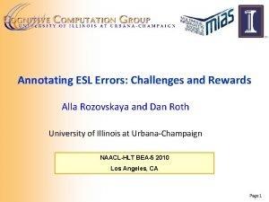 Annotating ESL Errors Challenges and Rewards Alla Rozovskaya