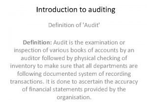 Introduction to auditing Definition of Audit Definition Audit