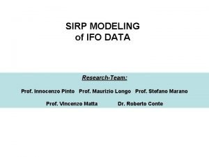 SIRP MODELING of IFO DATA ResearchTeam Prof Innocenzo