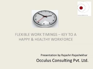 FLEXIBLE WORK TIMINGS KEY TO A HAPPY HEALTHY