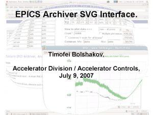 EPICS Archiver SVG Interface Timofei Bolshakov Accelerator Division